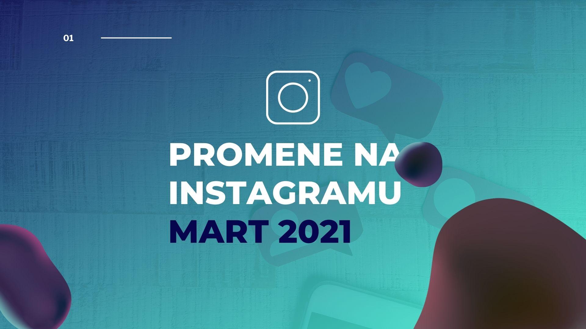 promene na instagramu mart 2021.jpg