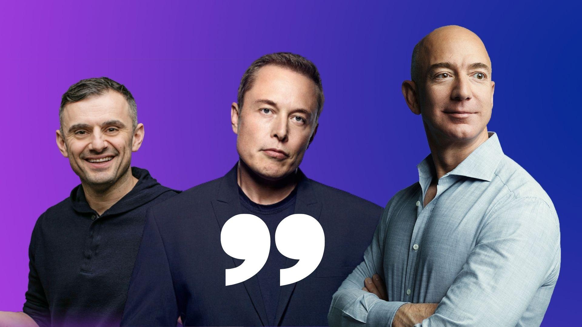 Gary Vee Elon Musk Jeff Bezos citati